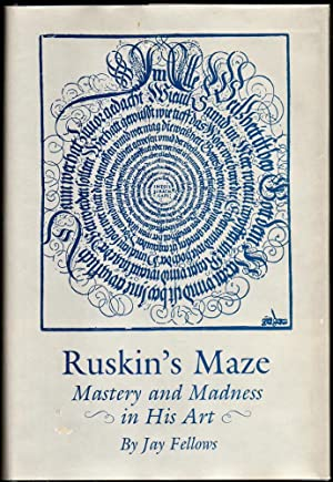 Ruskin's Maze: Mastery and Madness in His Art
