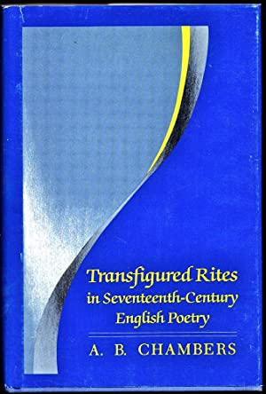 Transfigured Rites in Seventeenth-Century English Poetry