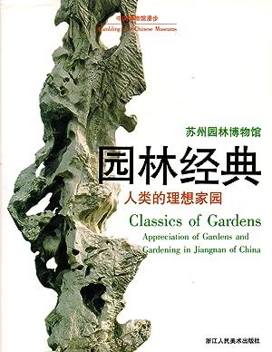 Classics of Gardens: Appreciation of Gardens and Gardening in Jiangnan of China: Rambling Over ...
