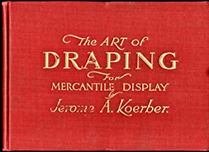 The Art of Draping For Mercantile Display: Koerber, Jerome A.