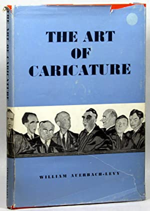The Art of Caricature: Auerbach-Levy, William