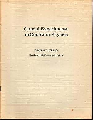 Crucial Experiments in Quantum Physics: Trigg, George L.