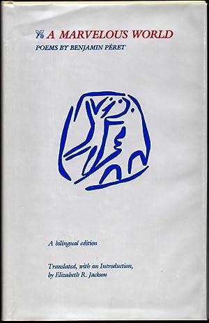 A Marvelous World: Poems: Peret, Benjamin