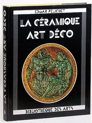 La Ceramique Art Deco: Edgar Pelichet and Anne Lajoix