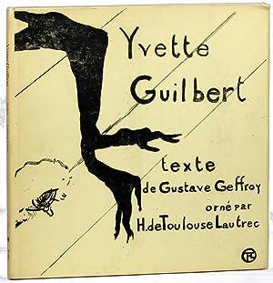 Yvette Guilbert: Gustave Geffroy and Henri de Toulouse-Lautrec