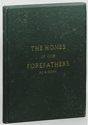 Homes of Our Forefathers: Being a Selection of the Oldest and Most Interesting Buildings, ...