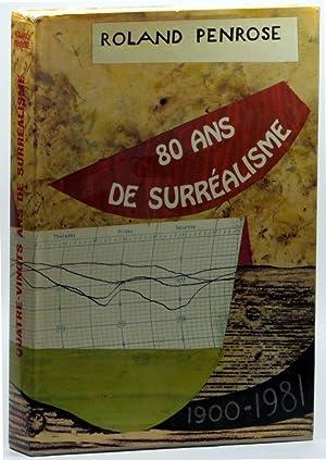 Quatre-Vingts Ans De Surrealisme 1900-1981: Penrose, Roland