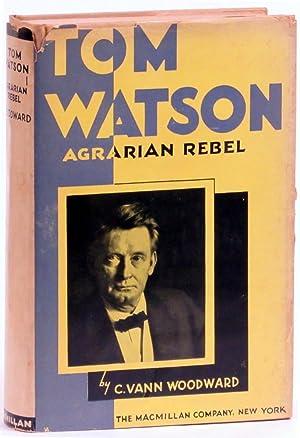 Tom Watson: Agrarian Rebel: Woodward, C. Vann