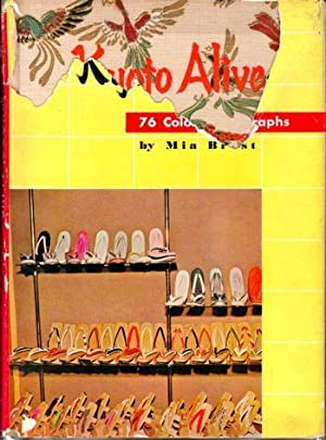 Kyoto Alive: Seventy Six Color Photographs: Brest, Mia