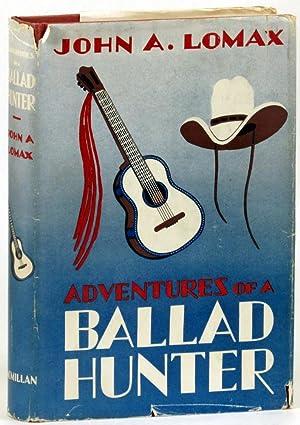 Adventures of A Ballad Hunter: Lomax, John A.