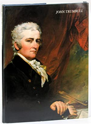 John Trumbull: The Hand and Spirit of a Painter: Cooper, Helen A.