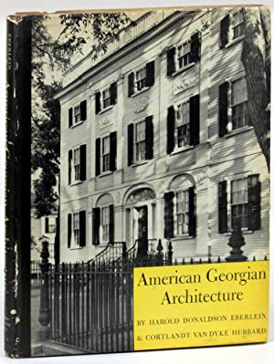 American Georgian Architecture: Harold Donaldson Eberlein and Cortlandt Van Dyke Hubbard