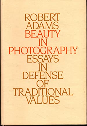Beauty in Photography: Essays in Defence of Traditional Values: Adams, Robert