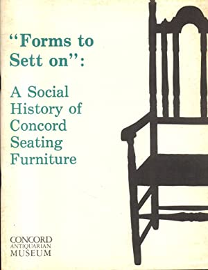 "Forms to Sett on"": A Social History of Concord Seating Furniture: Carol L. Haines and Lisa H. ..."