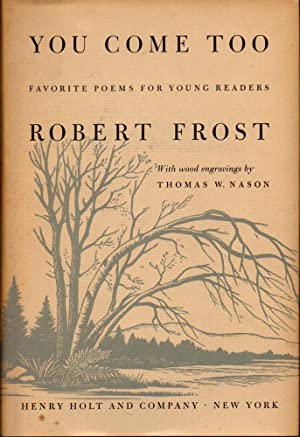 You Come Too: Favorite Poems For Young Readers: Frost, Robert