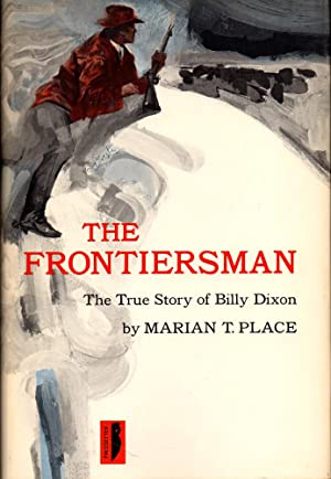 The Frontiersman: The True Story of Billy Dixon: Place, Marian T.