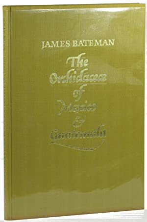 The Orchidaceae of Mexico and Guatemala: Bateman, James