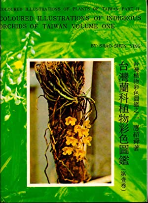 Coloured Illustrations of Indigenous Orchids of Taiwan Volume One: Ying, Shao-Shun