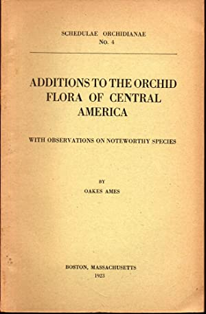 Additions to the Orchid Flora of Central America: with Observations on Noteworthy Species: Ames, ...