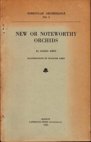 Schedulae Orchidianae No. 9: New or Noteworthy Orchids: Ames, Oakes