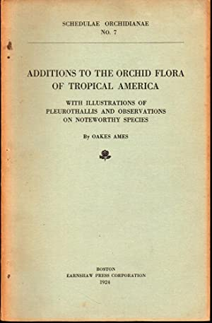 Schedulae Orchidianae No. 7: Additions to the Orchid Flora of Tropical America With Illustrations ...