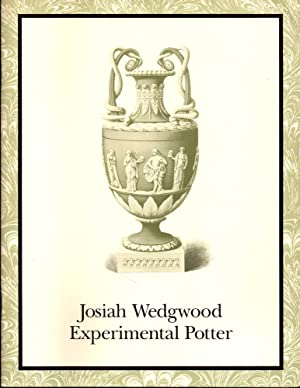 Josiah Wedgwood Experimental Potter: Nelson, Lucie