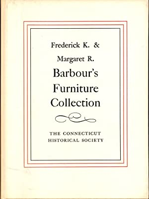 Frederick K. and Margaret R. Barbour's Furniture: Frederick K. and