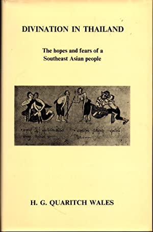 Divination in Thailand: The Hopes and Fears: Wales, H.G. Quaritch