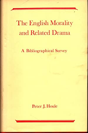 English Morality and Related Drama: A Bibliographical Survey