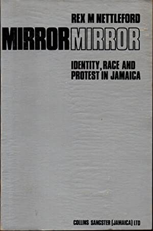 Mirror Mirror: Identity, Race and Protest In Jamaica