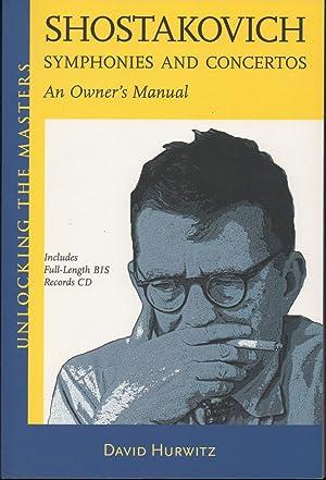 Shostakovich Symphonies and Concertos: An Owner's Manual: Hurwitz, David