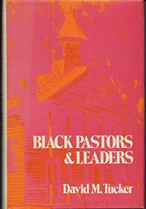 Black Pastors and Leaders: Memphis, 1819-1972: Tucker, David M.