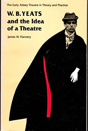 W.B. Yeats and the Idea of A Theatre