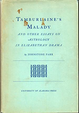 Tamburlaine's Malady and Other Essays on Astrology in Elizabethan Drama