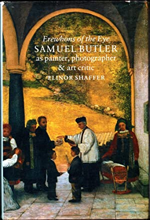 Erewhons of the Eye: Samuel Butler As Painter, Photographer and Art Critic
