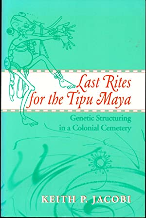 Last Rites for the Tipu Maya: Genetic Structuring in a Colonial Cemetery