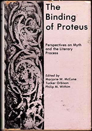 The Binding of Proteus: Perspectives on Myth and the Literary Process