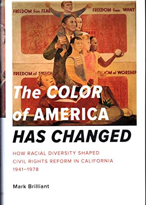 The Color of America Has Changed: How Racial Diversity Shaped Civil Rights Reform in California, ...