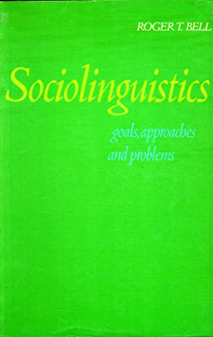 Sociolinguistics: Goals, Approaches and Problems