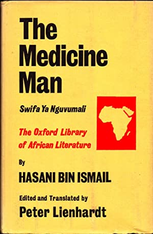 The Medicine Man Swifa Ya Nguvumali: Ismail, Hasani Bin