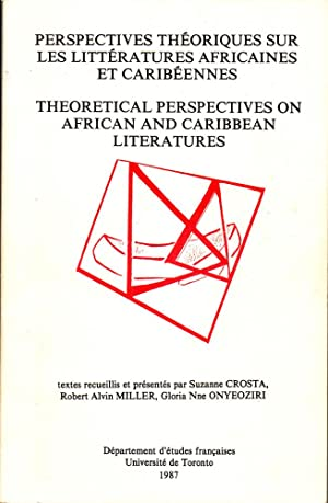 Perspectives Theoriques Sur Les Litteratures Africaines Et Caribeennes/ Theoretical Perspectives ...