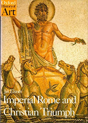 Imperial Rome and Christian Triumph: The Art: Elsner, Jas