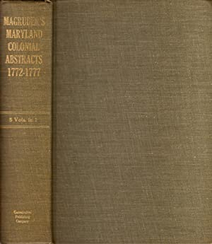 Magruder's Maryland Colonial Abstracts Wills, Accounts, and Inventories 1772-1777 Five Volumes in...