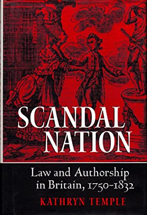 Scandal Nation: Law and Authorship in Britain, 1750?1832