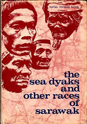 The Sea Dyaks and Other Races of: Richards, Anthony
