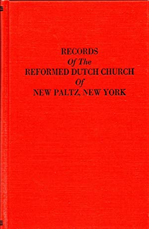 Records of the Reformed Dutch Church of New Paltz: Containing An Account of the Organization of t...