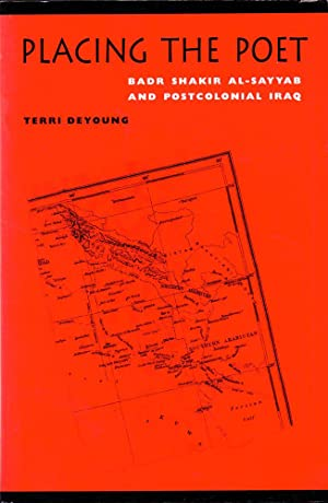 Placing the Poet: Badr Shakir Al-Sayyab and Postcolonial Iraq
