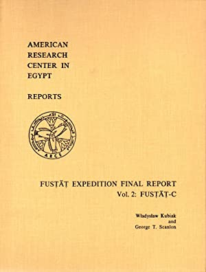 Fustate Expedition Final Report Volume Two: Fustat-C: Wladyslaw Kubiak and