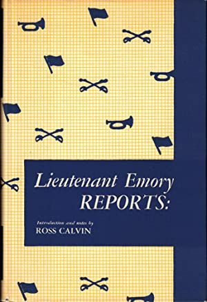 Lieutenant Emory Reports: A Reprint of Lieutenant W.H. Emory's Notes of A Military Reconnoissance