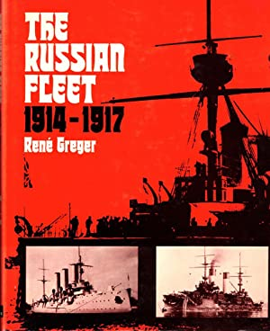 The Russian Fleet 1914-1917: Greger, Rene